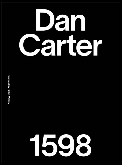 Dan Carter 1598 is a celebration of the All Blacks legend's test career. Photo: Supplied