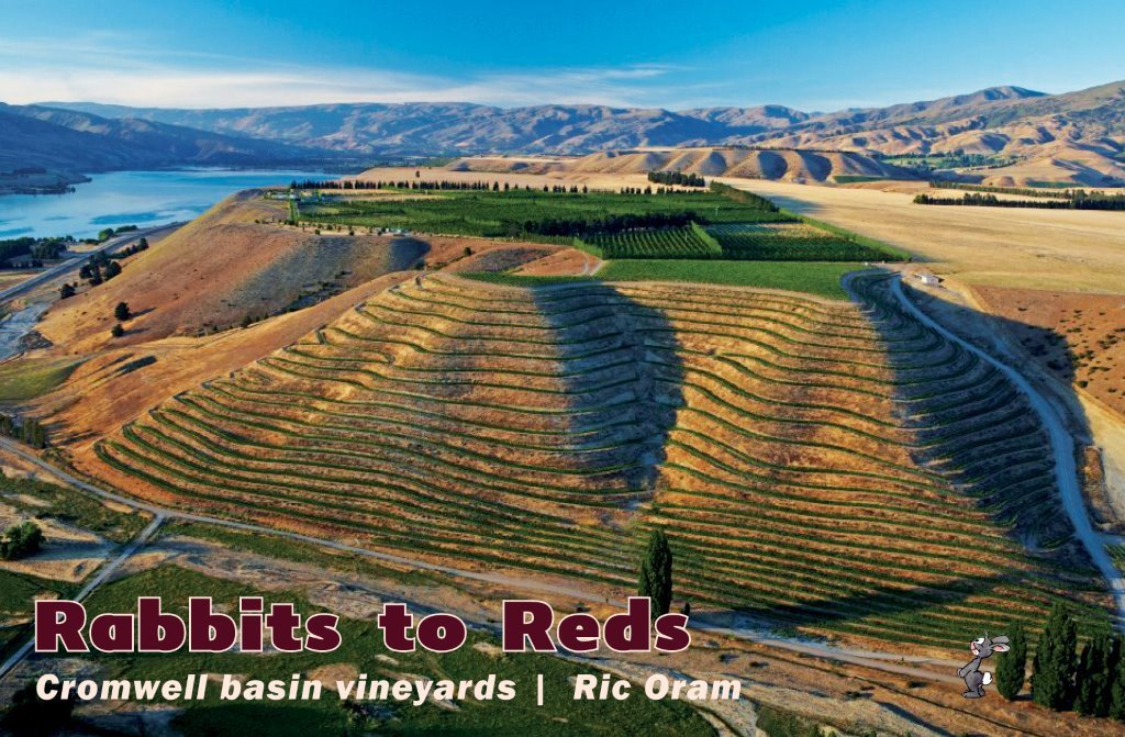 Rabbits to Reds: Cromwell Basin Vineyards, by Ric Oram, self published, RRP $25.