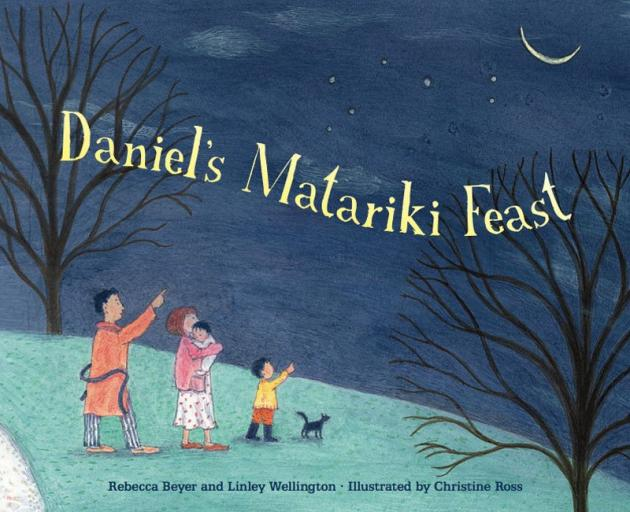 DANIEL'S MATARIKI FEAST<br><b>Rebecca Beyer, Linley Wellington, illustrations Christine Ross</b><br><i>Duck Creek Press</i>