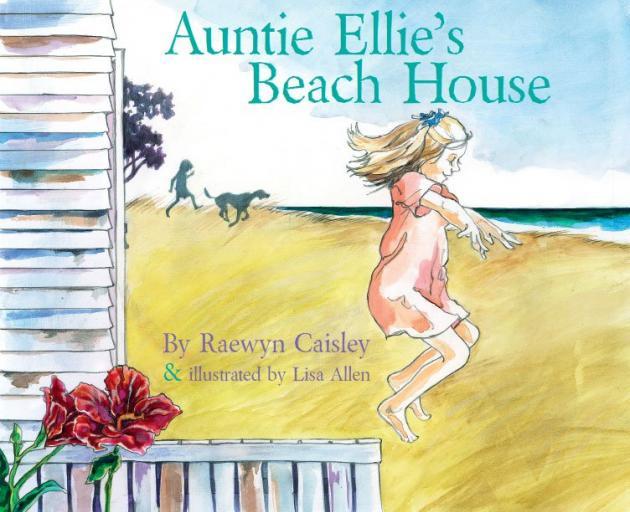 AUNTIE ELLIE'S BEACH HOUSE<br><b>Raewyn Caisley  & Lisa Allen<br></b><i>Duck Creek Press