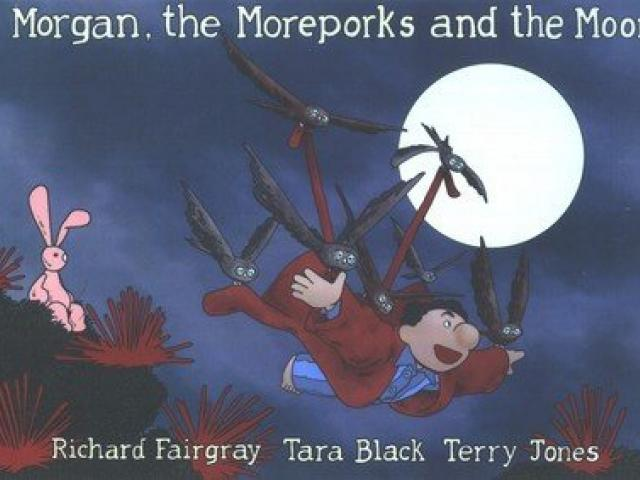 MORGAN, THE MOREPORKS AND THE MOON<br><b>Richard   Fairgray, Tara Black, Terry Jones</b><br><i>Square   Planet</i>