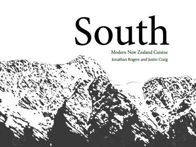 THE BOOK: South, Modern New Zealand Cuisine , by Jonathan Rogers and Justin Craig, self-published...