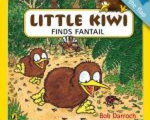 LITTLE KIWI FINDS FANTAIL<br><b>Bob Darroch</b><br><i>Puffin </i>