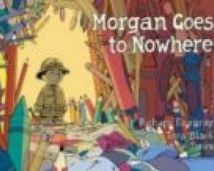 MORGAN GOES TO NOWHERE<br><b>Richard Fairgray, Tara Black, Terry Jones</b><br><i>Square Planet</i>