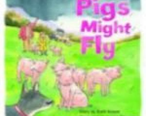 PIGS MIGHT FLY<br><b>Brett Avison, illustrations Janine Dawson</b><br><i>Five Mile Press </i>