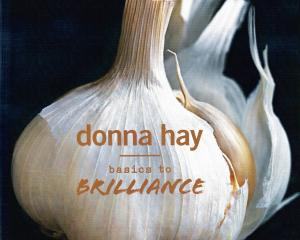 Basics to Brilliance, by Donna Hay, is published by Fourth Estate, an imprint of HarperCollins.
