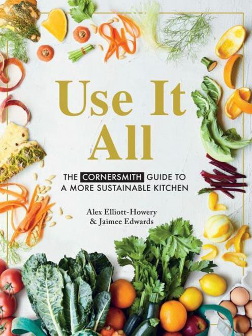 Use It All, Alex Elliott-Howery, Jaimee Edwards, Murdoch Books RRP $45.