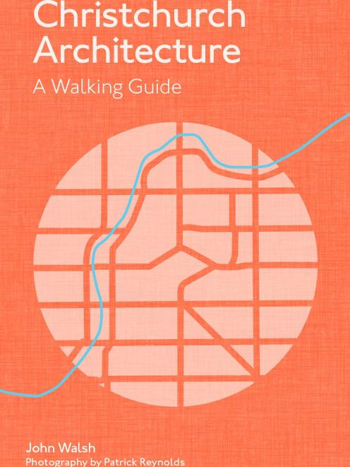 THE BOOK: Christchurch Architecture: A Walking Guide, by John Walsh and Patrick Reynolds,...