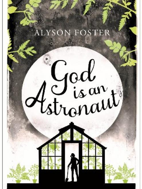 GOD IS AN ASTRONAUT Alyson Foster Bloomsbury (Allen & Unwin)