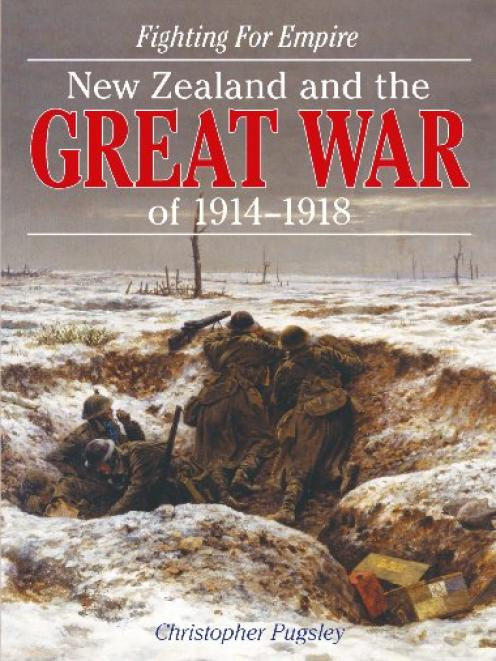 NEW ZEALAND AND THE  GREAT WAR  OF 1914-1918<br><b>Christopher Pugsley</b><br><i>Bateman>/i>