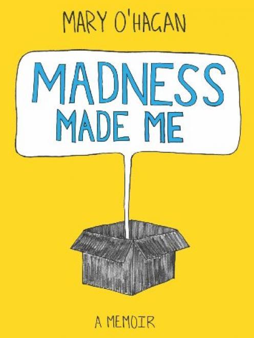 MADNESS MADE ME<br /><b>Mary O'Hagan</b><br /><i>Open Box</i>