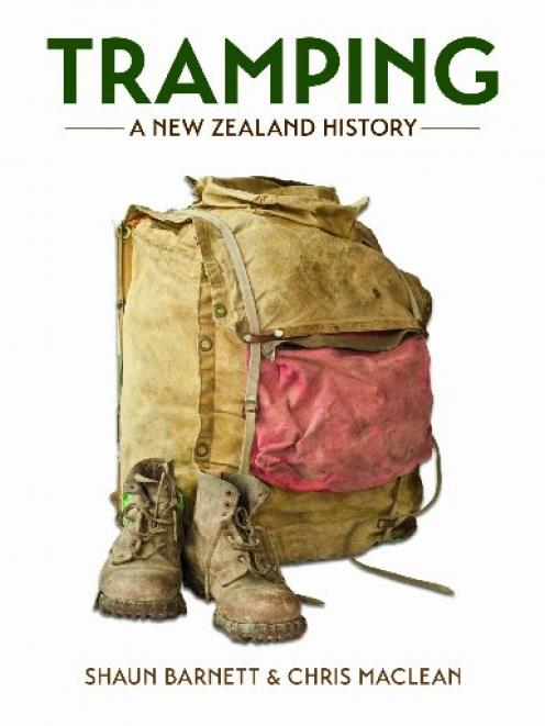 TRAMPING: A NEW ZEALAND HISTORY<br><b>Shaun Barnett and Chris Maclean</b><br><i>Craig Potton Publishing</i>