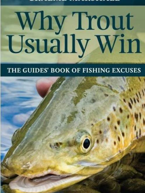 WHY TROUT USUALLY WIN <br>The guide's book of fishing excuses <br><b>Graeme Marshall</b><br><i>The Halcyon Press</i>
