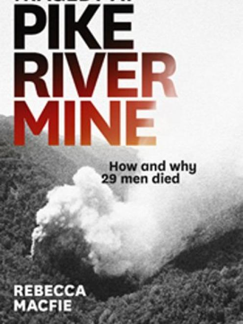 TRAGEDY AT PIKE RIVER MINE<br>How and why 29 men died<br><b>Rebecca Macfie</b><br><i>Awa Press</i>