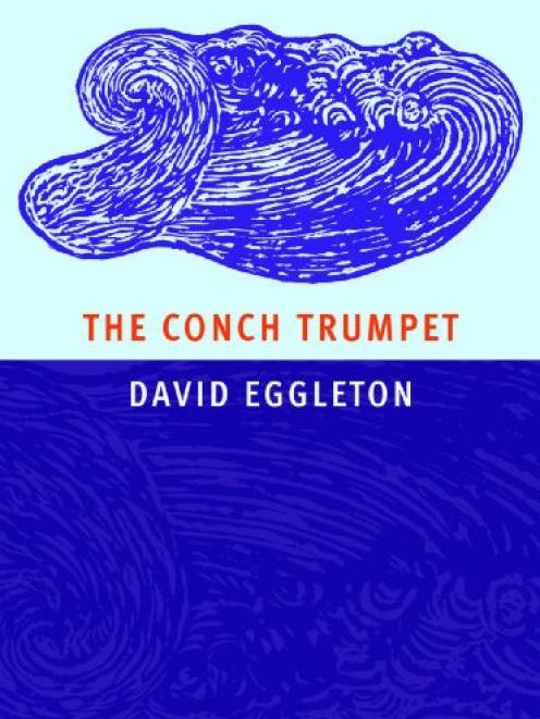 THE CONCH TRUMPET<br><b>David Eggleton<br></b><i>Otago University Press
