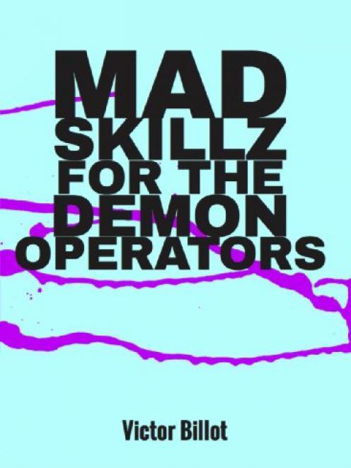 MAD SKILLZ FOR THE DEMON OPERATORS<br><b>Victor Billot<br></b><i>Limestone Singularity Media
