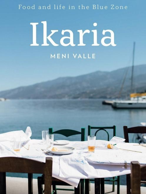 THE BOOK: Ikaria: Food and life in the Blue Zone, by Mene Valle, published by Hardie Grant Books,...