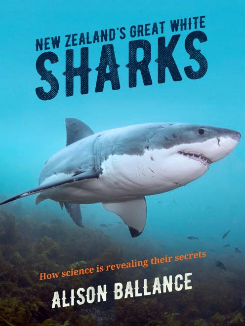 THE BOOK: New Zealand's Great White Sharks: how science is revealing their secrets, by Alison...