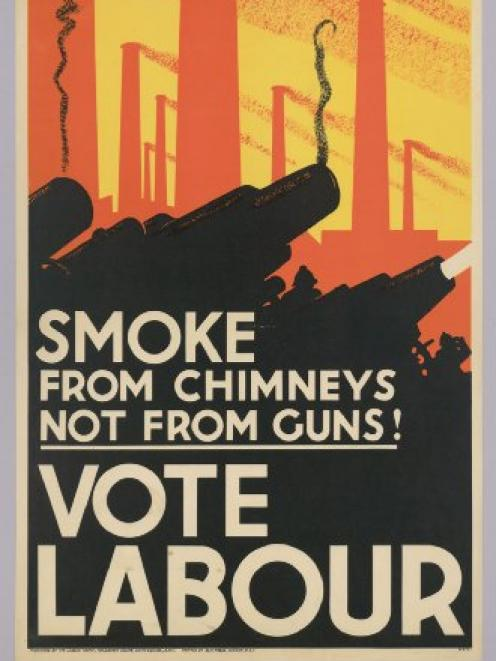 Labour parties in New Zealand, Australia and Britain wished to put the wellbeing of the working class before the ''rearmament'' demanded by the political right. This poster was printed for the British Labour Party in the mid-1930s. PHOTO: ONLINE ARCHIVE O