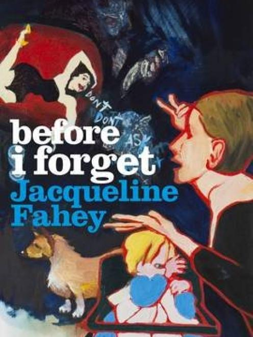 BEFORE I FORGET <br>Jacqueline Fahey<br>Auckland University Press