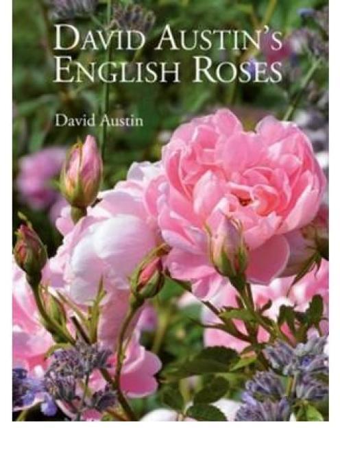 DAVID AUSTIN'S ENGLISH ROSES <br> <b> David Austin </b> <br> <i> Garden Art Press