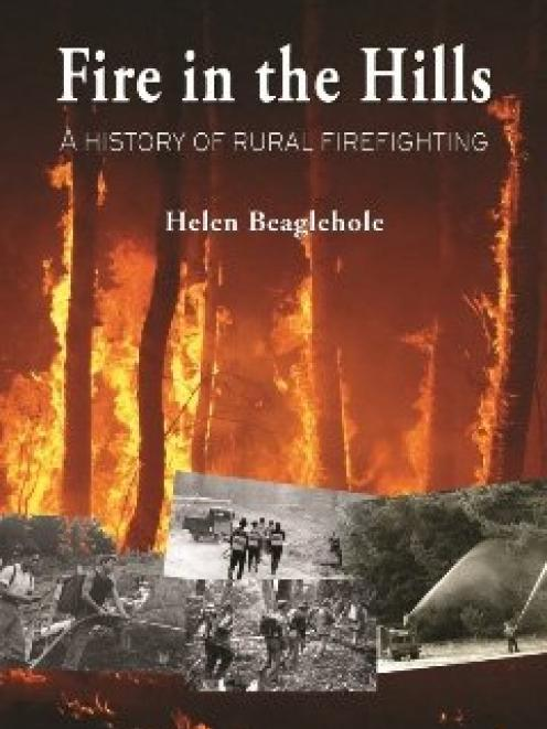 FIRE IN THE HILLS: A History of Rural Firefighting in New Zealand <br> <b> Helen Beaglehole </b> <br> <i> Canterbury University Press