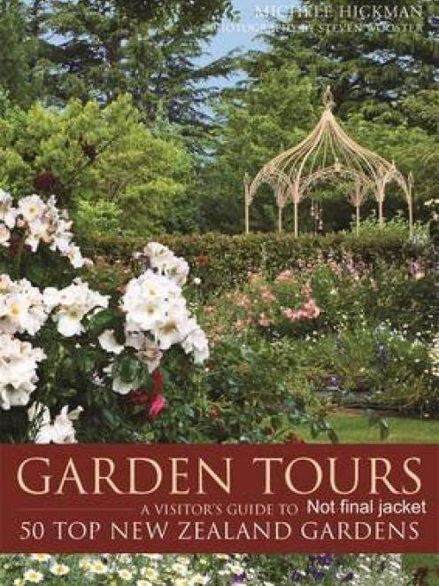 Garden Tours: A Visitor's Guide to 50 Top New Zealand Gardens<br><b>Michele Hickman</b><br><i>Random House</i>