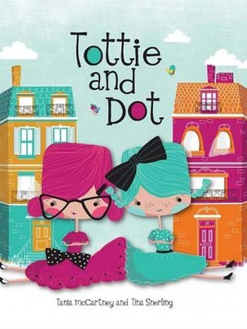 TOTTIE AND DOT<br><b>Tania McCartney & Tina Snerling<br></b><i>Exisle Publishing