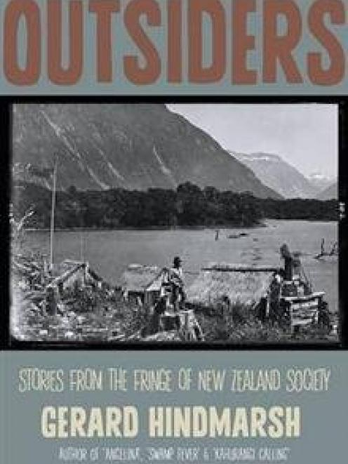 OUTSIDERS: Stories from the Fringe of New Zealand Society <br>Gerard Hindmarsh<br>Craig Potton...