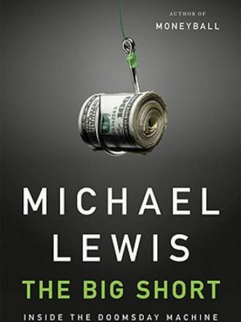 THE BIG SHORT: Inside the Doomsday Machine <br> <b> Michael Lewis