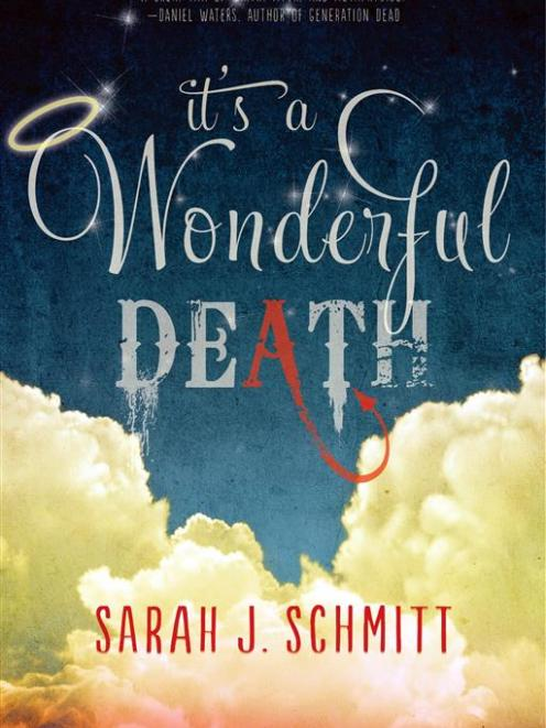IT'S A WONDERFUL DEATH<br><b>Sarah J. Schmitt</b><br><i>Sky Pony Press/Newsouth</i>