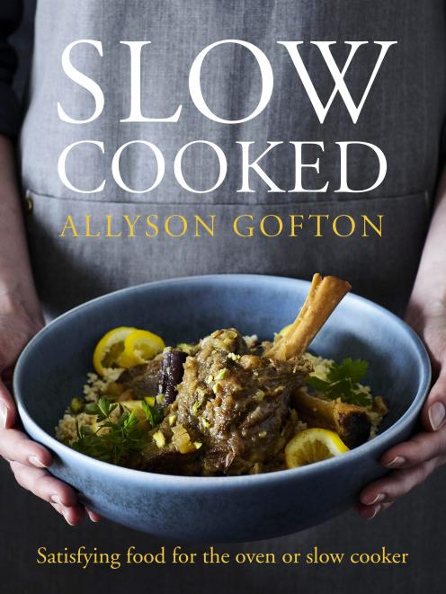 Slow Cooked by Allyson Gofton, Penguin New Zealand, RRP $50. Photography by Manja Wachsmuth.