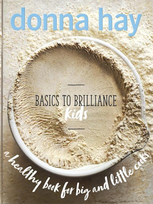 Basics to Brilliance Kids, by Donna Hay, $50, published by Fourth Estate.