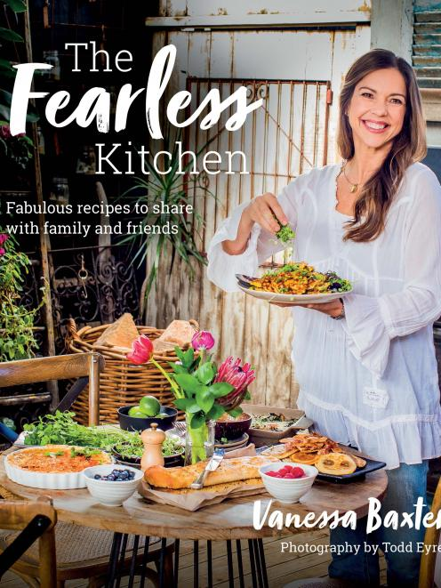 The Fearless Kitchen: Delicious recipes to share with family and friends, by Vanessa Baxter, published by Bateman Books, $40