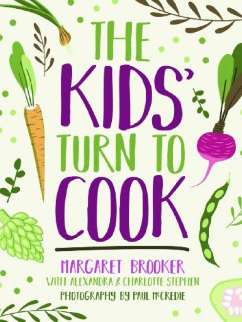 The Kids' Turn to Cook, by Margaret Brooker, published by New Holland Publishing (NZ) Ltd, RRP $24.99.