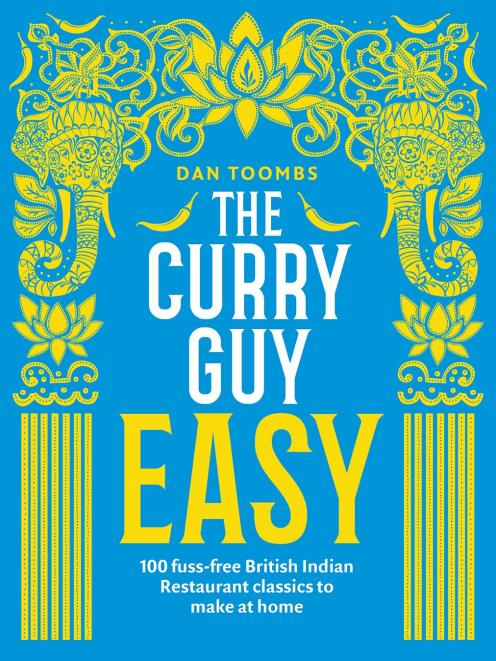 The Curry Guy Easy, by Dan Toombs, published by Quadrille, $28