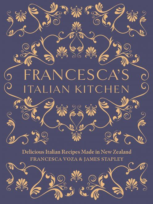 Francesca's Italian Kitchen, by Francesca Voza and James Stapley, published by Penguin, $50.