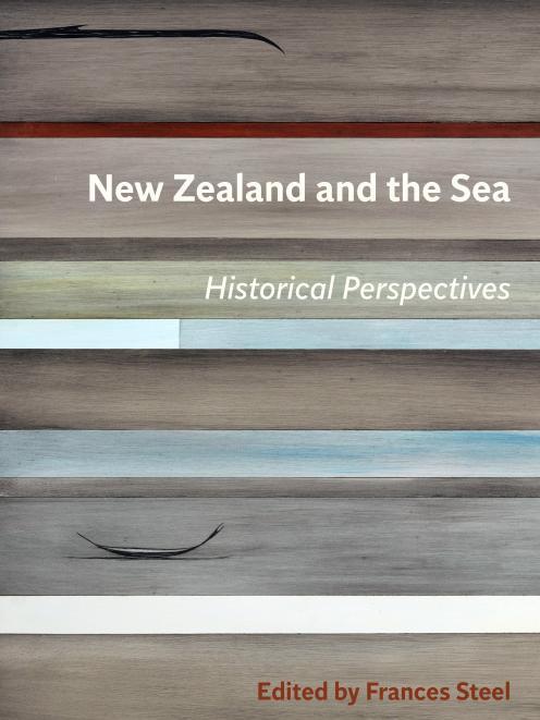 New Zealand and the zSea: Historical Perspectives, edited by Frances Steel, published by BWB,...