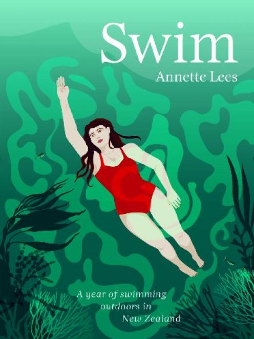 Swim: A year of swimming outdoors in New Zealand, by Annette Lees, published in paperback by...