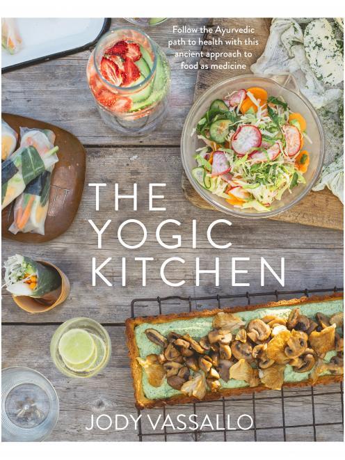 The Yogic Kitchen, by Jody Vassallo, published by HarperCollins Australia, RRP$.