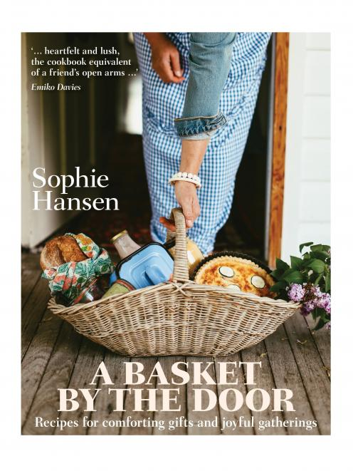 A Basket by the Door, by Sophie Hansen, Murdoch Books, RRP $45.