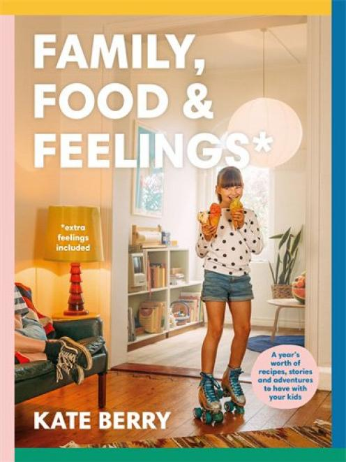 Family, Food and Feelings, by Kate Berry, published by Plum, RRP $39.99.