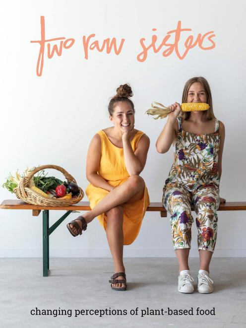 Two Raw Sisters: Changing perception of plant based food, by Rosa and Margo Flanagan, published by Bateman Books, RRP$39.99.