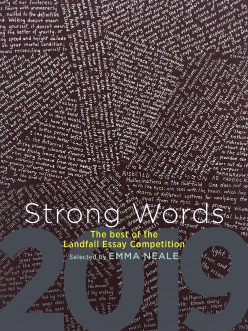 Strong Words: The best of the Landfall Essay Competition, selected by Emma Neale, is published by...