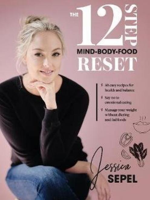 The 12 Step Mind-Body-Food Reset, by Jessica Sepel, published by Macmillan.