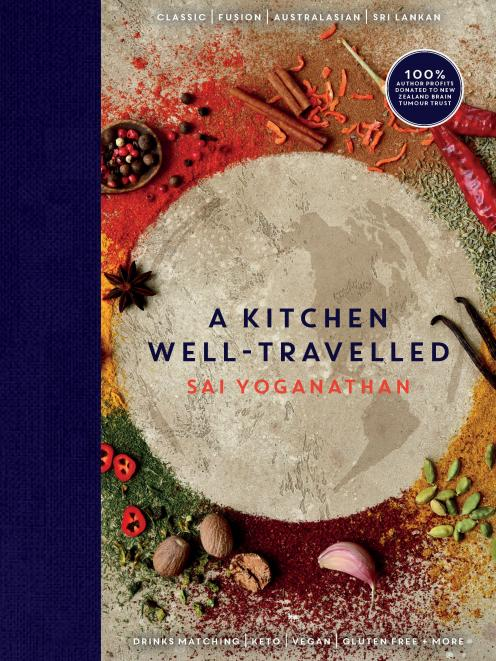 A Kitchen Well-Travelled, by Sai Yoganathan, Tarras Press, RRP $59.99.