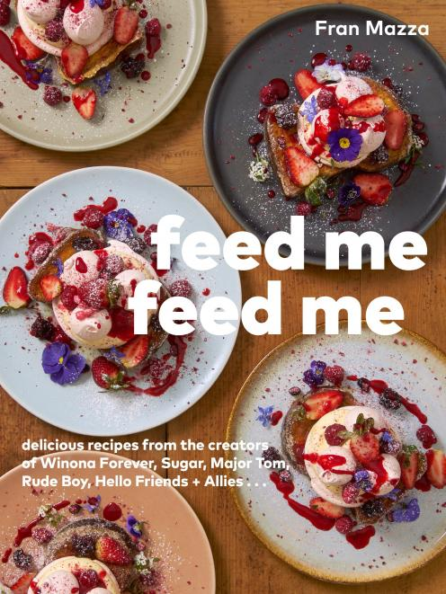 THE BOOK - Feed Me Feed Me, by Fran Mazza, published by Random House, RRP $50.