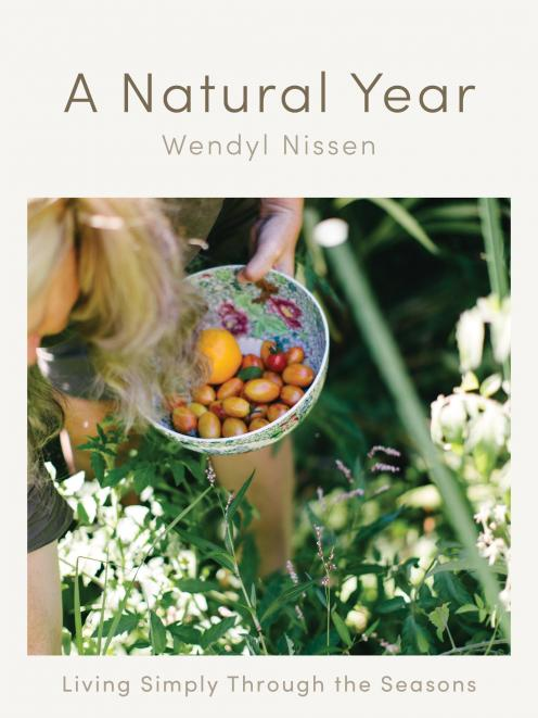 THE BOOK - A Natural Year: Living Simply Through the Seasons, by Wendyl Nissen, published by...