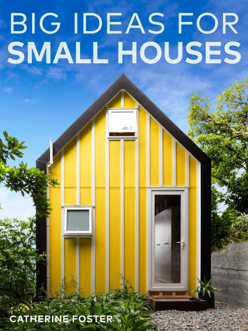 Big Ideas for Small Houses, by Catherine Foster, published by Penguin Books NZ.