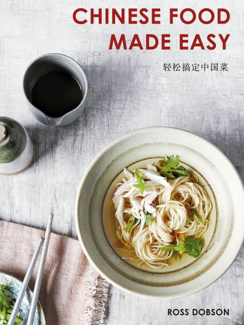 THE BOOK: Chinese Food Made Easy, by Ross Dobson, published by Allen & Unwin, RRP$45
